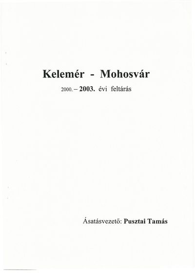 Kelemér-Mohosvár 2000.-2003. évi feltárás
