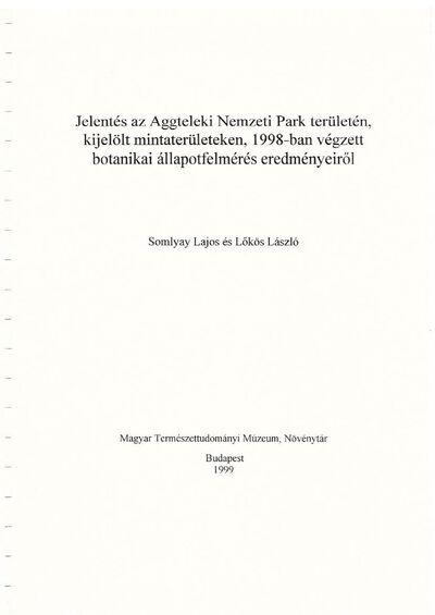 Jelentés az Aggteleki Nemzeti Park területén, kijelölt mintaterületeken, 1998-ban végzett botanikai állapotfelmérés eredményeiről