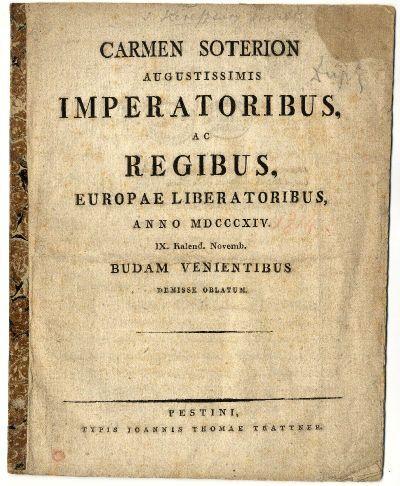 Carmen Soterion Augustissimus Imperatoribus…, 1814