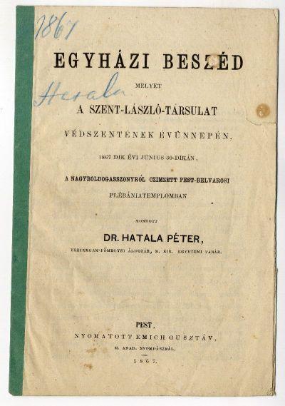 Hatala Péter beszéde a Szent László Társulat védőszentjének ünnepén, 1867