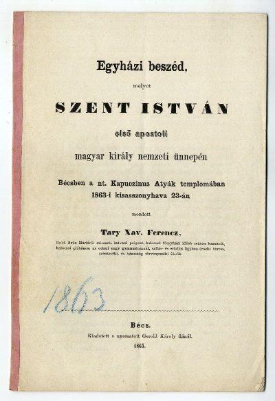 Tary Xavér Ferenc beszéde Szent István ünnepén Bécsben, 1863