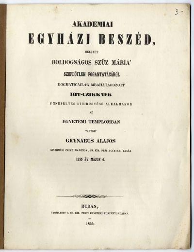 Grynaeus Alajos: Egyházi beszéd a szeplőtelen fogantatás hitcikkeinek kihirdetésekor, Egyetemi templom, 1855