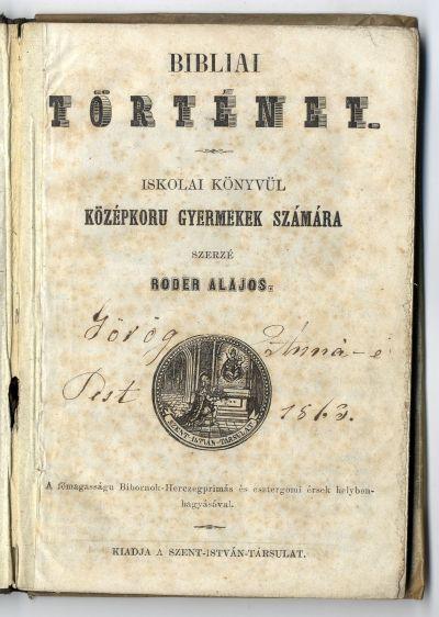 Bibliai történet - iskolai könyv, 1862