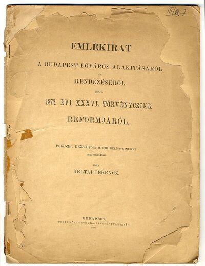 Emlékirat Budapest főváros alakításáról és rendezéséről szóló 1872/XXXVI. Tv.cikk reformjáról, 1899