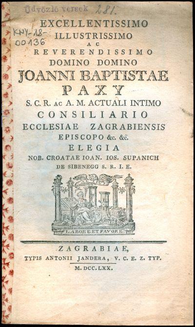 Excellentissimo ... domino Joanni Baptistae Paxy ... ecclesiae Zagrabiensis episcopo ... elegia