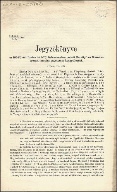 Az 1864-dik évi junius hó 20-kán Debreczenben tartott Berettyó és Ér-szabályozási társulat egyetemes közgyűlésnek jegyzőkönyve