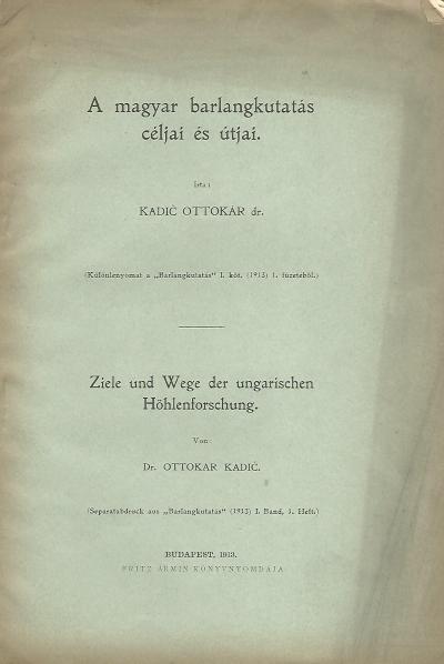 A magyar barlangkutatás céljai és útjai
