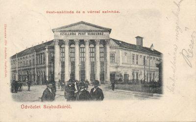 Pest Szálloda és Városi Színház- képeslap, Szabadka, 1900-as évek