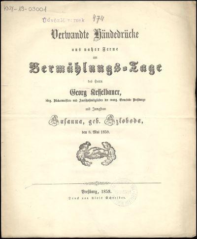 Verwandte Händedrücke aus naher Ferne am Vermählungs-Tage des Herrn Georg Kesselbauer, ... mit Jungfrau Susanna, geb. Szloboda, den 8. Mai 1859