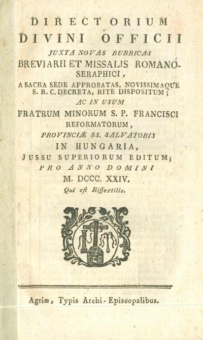 Directorium officii divini juxta novas rubricas Breviarii, ac Missalis Romano-Seraphici