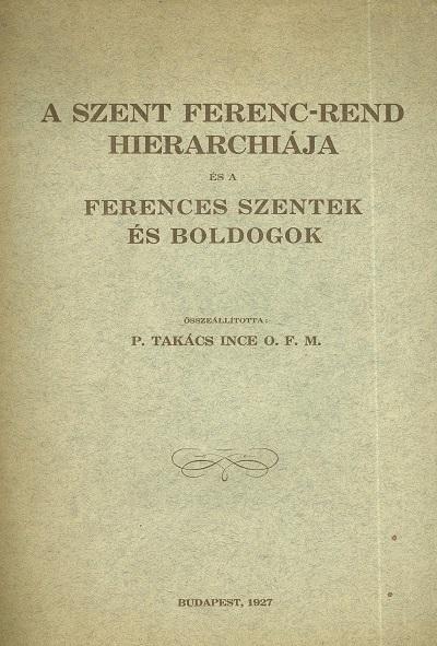 A Szent Ferenc-rend hierarchiája és a ferences szentek és boldogok