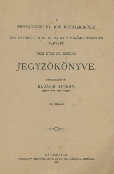 A Tiszáninneni Ev. Ref. Egyházkerület 1902. október hó 12-14. napjain Mező-Keresztesen tartott őszi közgyűlésének jegyzőkönyve. 114. szám