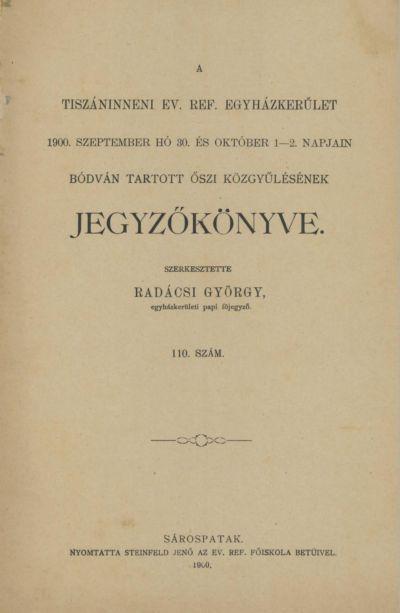 A Tiszáninneni Ev. Ref. Egyházkerület 1900. szeptember hó 30. és október 1-2. napjain Bódván tartott őszi közgyűlésének jegyzőkönyve. 110. szám