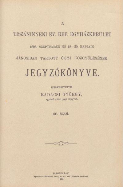 A Tiszáninneni Ev. Ref. Egyházkerület 1898. szeptember hó 18-20. napjain Jánosiban tartott őszi közgyűlésének jegyzőkönyve. 106. szám
