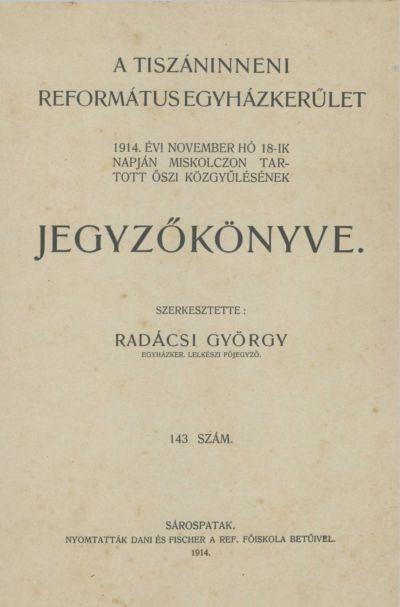 A Tiszáninneni Református Egyházkerület 1914. évi november hó 18-ik napján Miskolczon tartott őszi közgyűlésének jegyzőkönyve. 143. szám