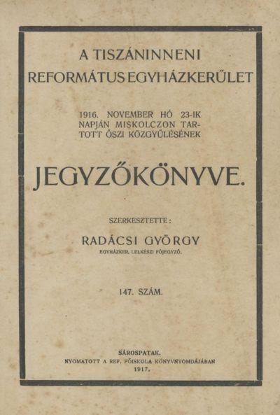 A Tiszáninneni Református Egyházkerület 1916. november hó 23-ik napján Miskolczon tartott őszi közgyűlésének jegyzőkönyve. 147. szám