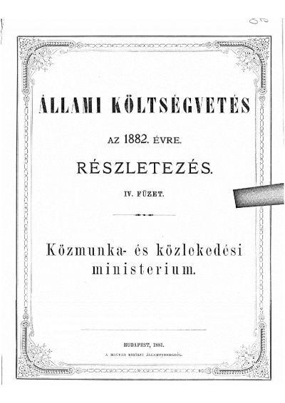 Költségvetés a Magyar Korona országai részére az 1882. évre IV.