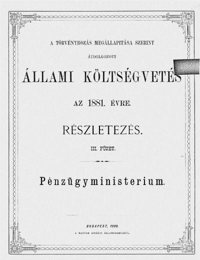 Költségvetés a Magyar Korona országai részére az 1881. évre III.