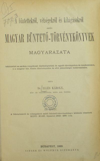 A büntettekről, vétségekről és kihágásokról szóló magyar büntető-törvénykönyvek magyarázata
