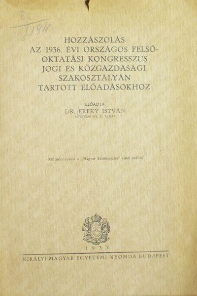 Hozzászólás az 1936. évi Országos Felsőoktatási kongresszus jogi és közgazdasági szakosztályán tartott előadásokhoz