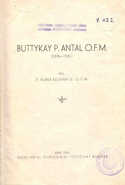 Buttykay P. Antal O.F.M. (1875-1940)