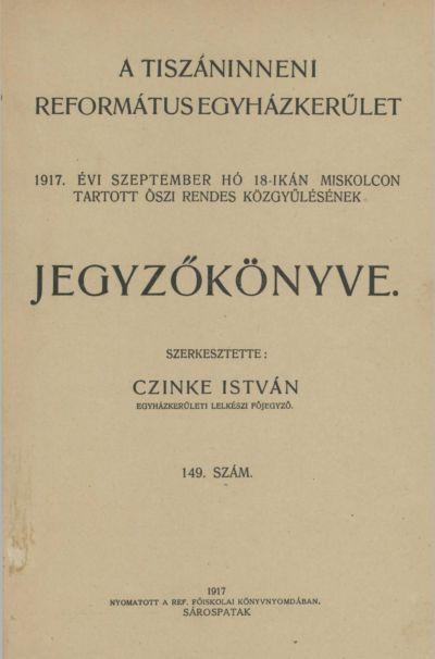 A Tiszáninneni Református Egyházkerület 1917. évi szeptember hó 18-ikán Miskolcon tartott őszi rendes közgyűlésének jegyzőkönyve. 149. szám