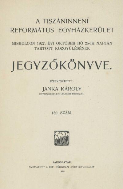 A Tiszáninneni Református Egyházkerület Miskolcon 1927. évi október hó 25-ik napján tartott közgyűlésének jegyzőkönyve. 159. szám