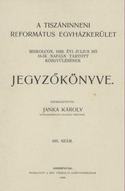A Tiszáninneni Református Egyházkerület Miskolcon, 1929. évi július hó 16-ik napján tartott közgyűlésének jegyzőkönyve. 163. szám