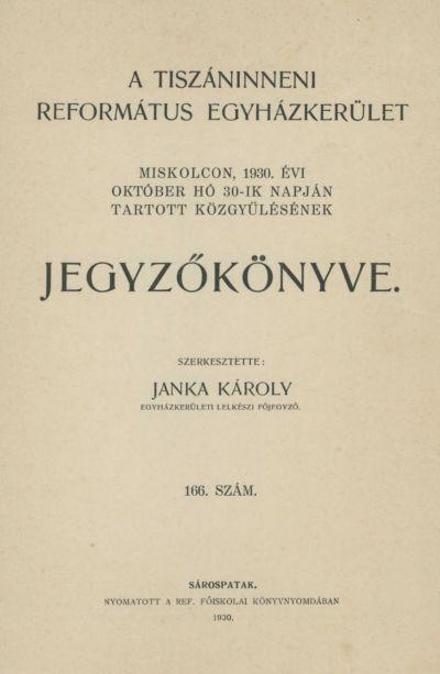 A Tiszáninneni Református Egyházkerület Miskolcon, 1930. évi október hó 30-ik napján tartott közgyűlésének jegyzőkönyve. 166. szám