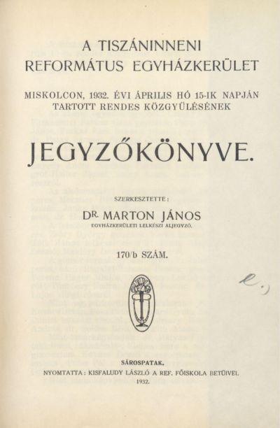 A Tiszáninneni Református Egyházkerület Miskolcon, 1932. évi április hó 15-ik napján tartott rendes közgyűlésének jegyzőkönyve. 170/b. szám
