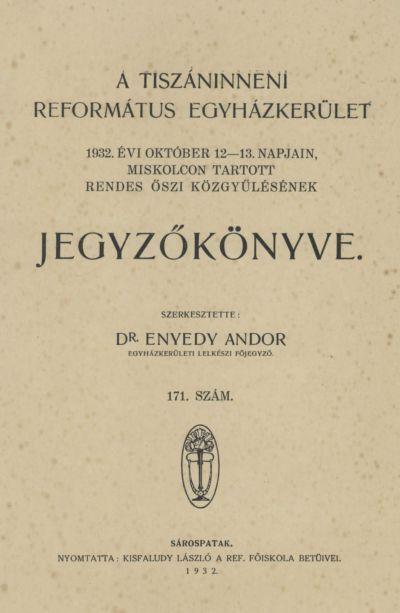 A Tiszáninneni Református Egyházkerület 1932. évi október 12-13. napjain, Miskolcon tartott rendes őszi közgyűlésének jegyzőkönyve. 171/a. szám