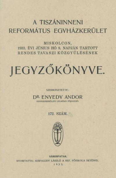 A Tiszáninneni Református Egyházkerület Miskolcon, 1933. évi június hó 8. napján tartott rendes tavaszi közgyűlésének jegyzőkönyve. 172. szám