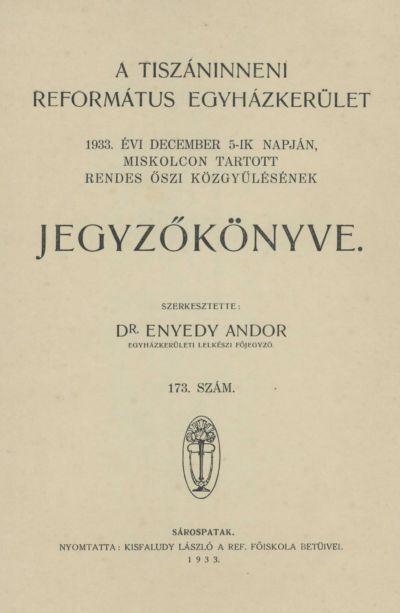 A Tiszáninneni Református Egyházkerület 1933. évi december 5-ik napján, Miskolcon tartott rendes őszi közgyűlésének jegyzőkönyve. 173. szám