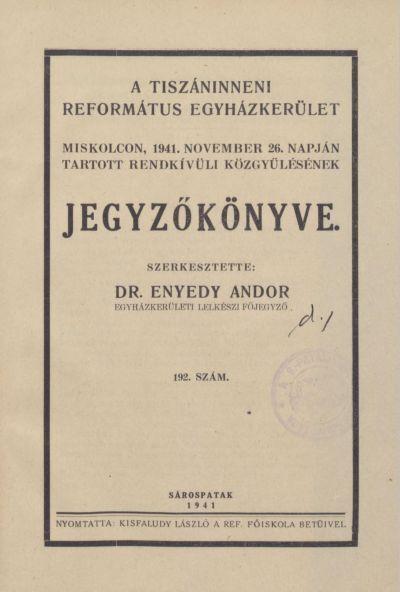 A Tiszáninneni Református Egyházkerület Miskolcon, 1941. november 26. napján tartott rendkívüli közgyűlésének jegyzőkönyve. 192. szám