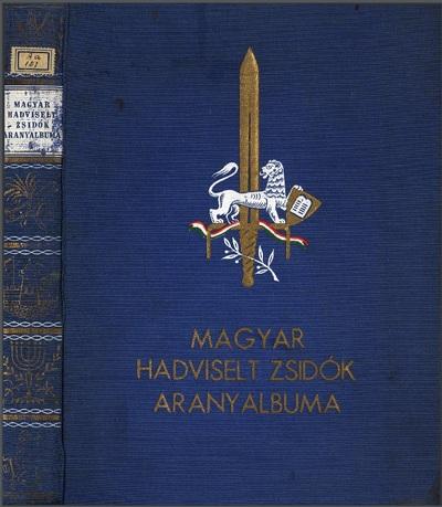 A magyar hadviselt zsidók aranyalbuma