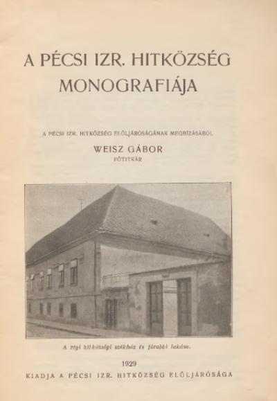 A Pécsi Hitközség Monográfiája