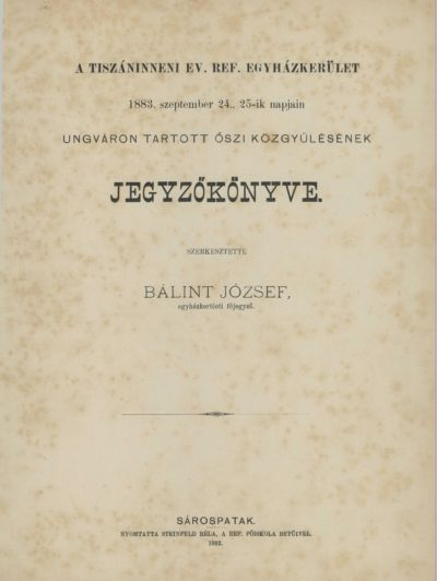 A Tiszáninneni Ev. Ref. Egyházkerület 1883. szeptember 24., 25-ik napjain Ungváron tartott őszi közgyűlésének jegyzőkönyve.