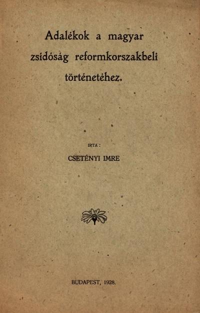 Adalékok a magyar zsidóság reformkorszakbeli történetéhez