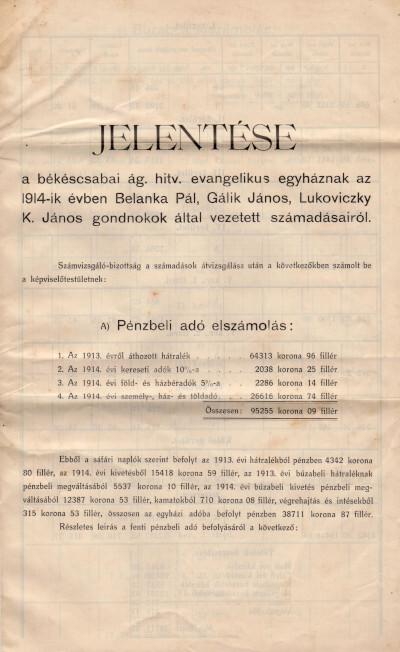 Jelentése a békéscsabai ág. hitv. evangélikus egyháznak az 1914-ik évben Belanka Pál, Gálik János, Lukoviczky K. János gondnokok által vezetett számadásairól