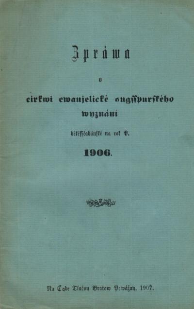 Zpráva o cirkvi evanjelické augssburského vyznání békéssčabánské na rok P. 1906
