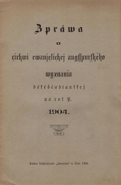 Zpráva o cirkvi evanjelickej augssburského vyznania békéščabianskej na rok P. 1904