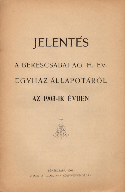 Jelentés a békéscsabai ág. h. ev. egyház állapotáról az 1903-ik évben