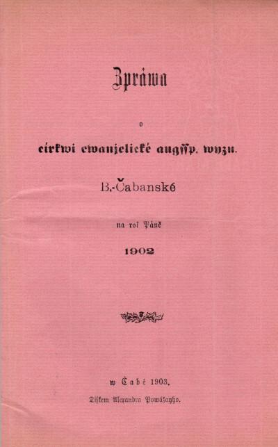 Zpráva o cirkvi evanjelické augssb. vyzn. B.-Čabanské na rok Pánĕ 1902