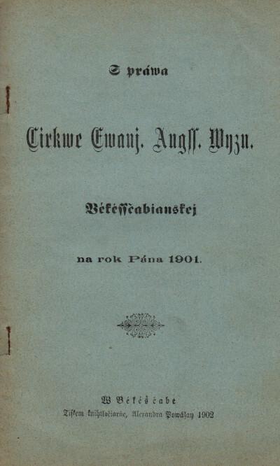 Zpráva cirkve evanj. augss. vyzn. Békéssčabianskej na rok Pána 1901