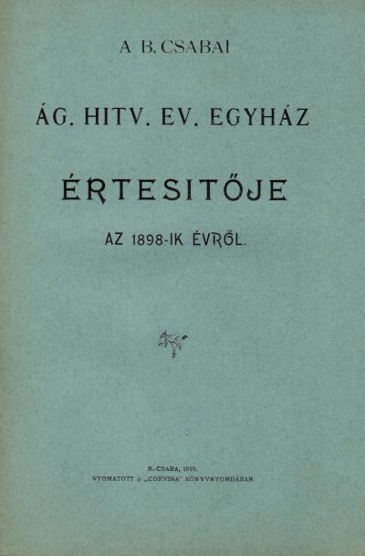A B. Csabai ág. hitv. ev. egyház értesítője az 1898-ik évről