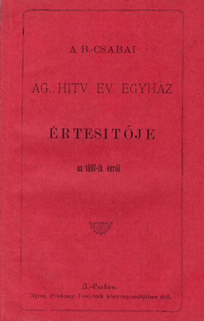 A B.-Csabai ág. hitv. ev. egyház értesítője az 1897-ik évről