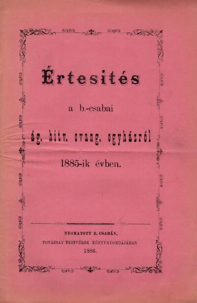 Értesítés a b.-csabai ág. hitv. evang. egyházról 1885-ik évben