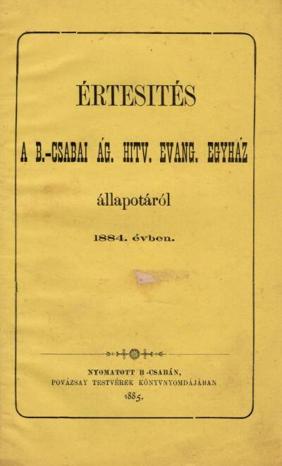 Értesítés a b.-csabai ág. hitv. evang. egyház állapotáról 1884. évben