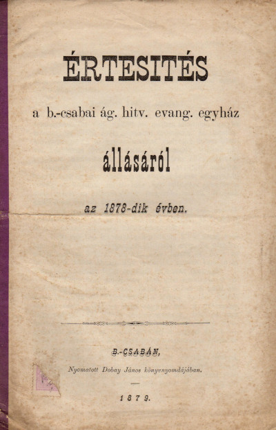 Értesítés a b.-csabai ág. hitv. evang. egyház állásáról 1878-dik évben