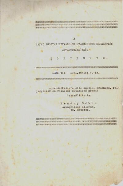 A bajai ágostai hitvallású evangélikus keresztyén anyaegyházközség története 1833-1951-ig